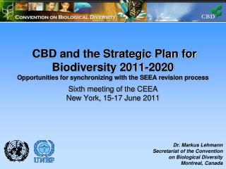 CBD and the Strategic Plan for Biodiversity 2011-2020 Opportunities for synchronizing with the SEEA revision process  Si
