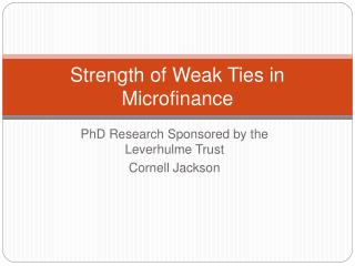 Strength of Weak Ties in Microfinance