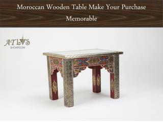 Moroccan Wooden Table Make Your Purchase Memorable