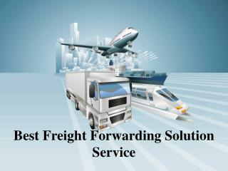 Best Freight Forwarding Solution Service