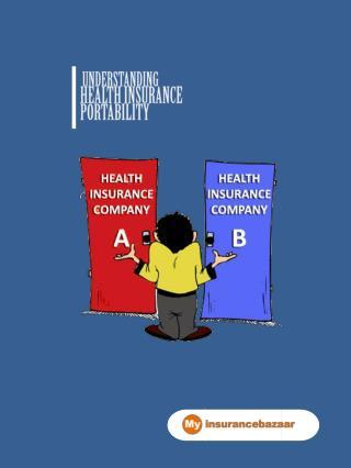 My Insurance Bazaar- Understanding Health Insurance Portability Online