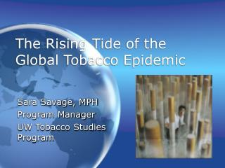 The Rising Tide of the Global Tobacco Epidemic