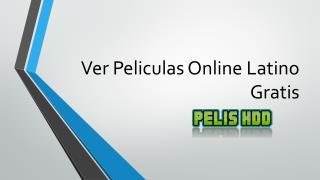 Ver Peliculas Online Latino Gratis