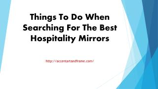 Things To Do When Searching For The Best Hospitality Mirrors