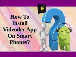 How To Install Videoder App On Smart Phones?