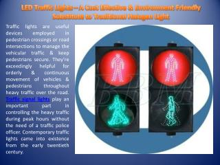 LED Traffic Lights – A Cost Effective & Environment Friendly Substitute to Traditional Halogen Light