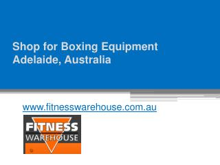 Shop for Boxing Equipment Adelaide, Australia - www.fitnesswarehouse.com.au