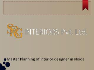 Master Planning of interior designer in Noida
