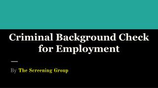 Benefits of Criminal Background Checks for Employment –The Screening Group