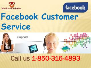 Is Facebook Customer Service really the best solution?call 1-850-316-4893