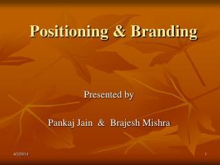 Positioning  Branding
