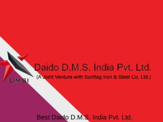 Daido D.M.S. India Pvt. Ltd.