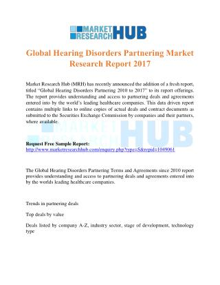 Global Hearing Disorders Partnering Market Research Report 2017