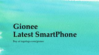 Gionee Latest SmartPhone at Togofogo