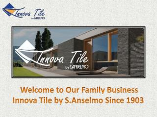 Best Luxury Innova Tile at Innova Tile by S.Anselmo