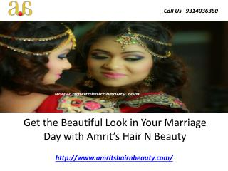Get the Beautiful Look in Your Marriage Day with Amrit's Hair N Beauty