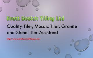 Quality Tiler, Mosaic Tiler, Granite and Stone Tiler Auckland