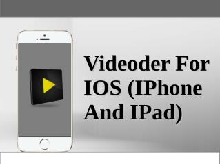 Videoder For IOS (IPhone And IPad)