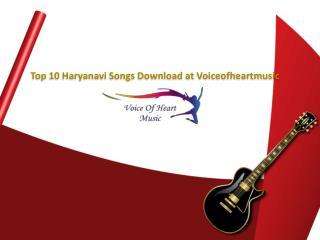 Top 10 Haryanavi Songs Download - Voiceofheartmusic