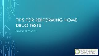Tips for performing Home Drug tests