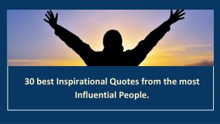 30 best inspirational quotes from the most influential people.