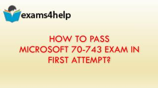 70-743 Real Exam Questions with 70-743 Braindumps