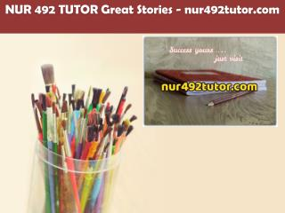 NUR 492 TUTOR Great Stories /nur492tutor.com