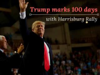 Trump marks 100 days with Harrisburg rally