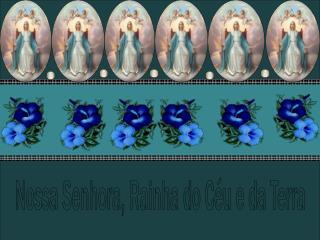 Nossa Senhora, Rainha do C u e da Terra