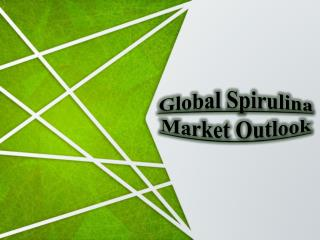 Global Spirulina Market Outlook
