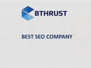 Its Time to Choose the Biggest SEO Company Singapore | BThrust Pte Ltd.