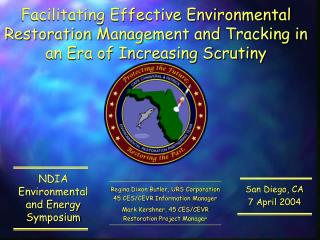Facilitating Effective Environmental Restoration Management and Tracking in an Era of Increasing Scrutiny