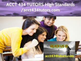 ACCT 434 TUTORS Expert Level - acct434tutors.com