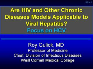 Are HIV and Other Chronic Diseases Models Applicable to Viral Hepatitis Focus on HCV