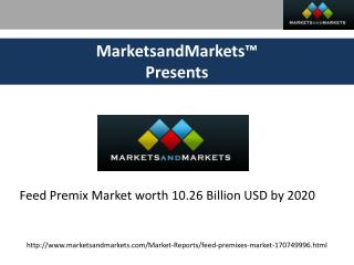 Feed Premix Market worth 10.26 Billion USD by 2020