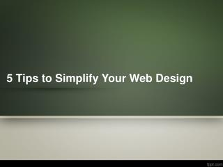 5 Tips to Simplify Your Web Design