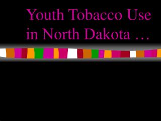 Youth Tobacco Use in North Dakota