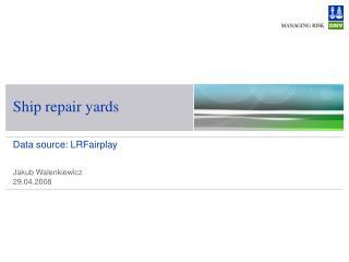 Ship repair yards