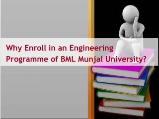 Why Enroll in An Engineering Programme of BML Munjal University
