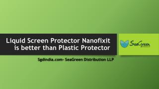 Liquid Screen Protector Nanofixit is better than Plastic Protector