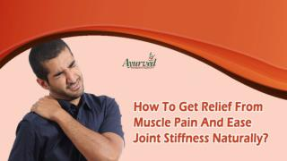 How To Get Relief From Muscle Pain And Ease Joint Stiffness Naturally?