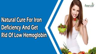 Natural Cure For Iron Deficiency And Get Rid Of Low Hemoglobin
