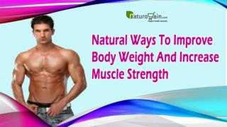 Natural Ways To Improve Body Weight And Increase Muscle Strength