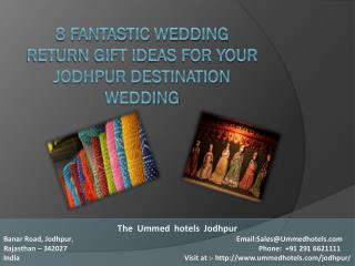 8 Fantastic Wedding Return Gift Ideas For Your Jodhpur Destination Wedding