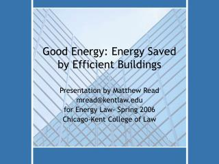Good Energy: Energy Saved by Efficient Buildings