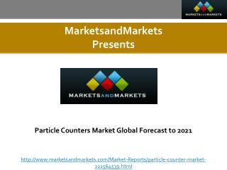 Particle Counters Market Global Forecast to 2021