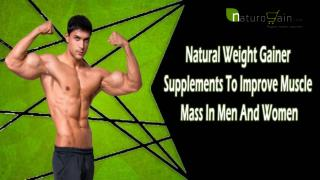 Natural Weight Gainer Supplements To Improve Muscle Mass In Men And Women