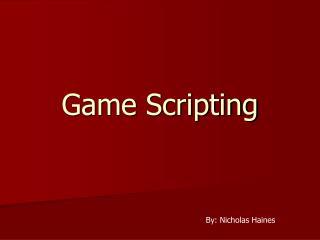 Game Scripting