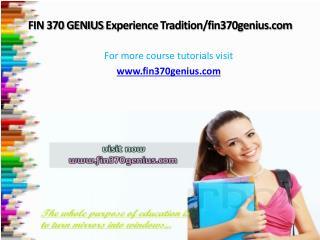 FIN 370 GENIUS Experience Tradition/fin370genius.com