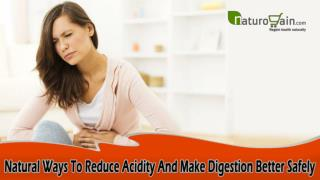 Natural Ways To Reduce Acidity And Make Digestion Better Safely